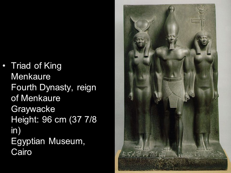 Triad of King Menkaure Fourth Dynasty, reign of Menkaure Graywacke Height: 96 cm (37 7/8 in) Egyptian Museum, Cairo