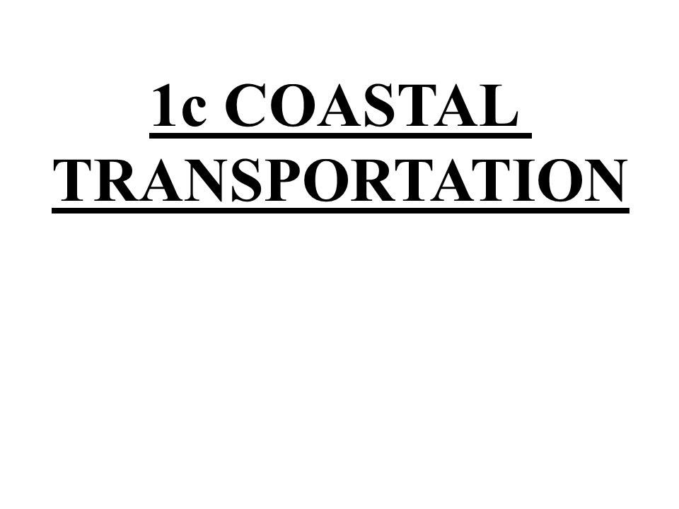 1c COASTAL TRANSPORTATION