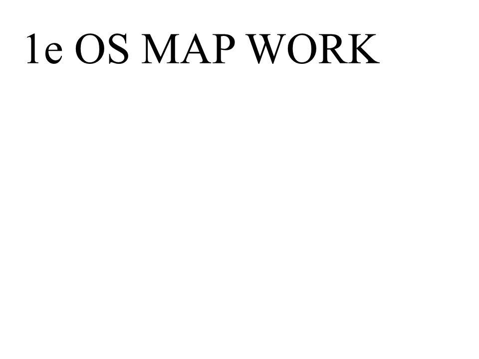 1e OS MAP WORK