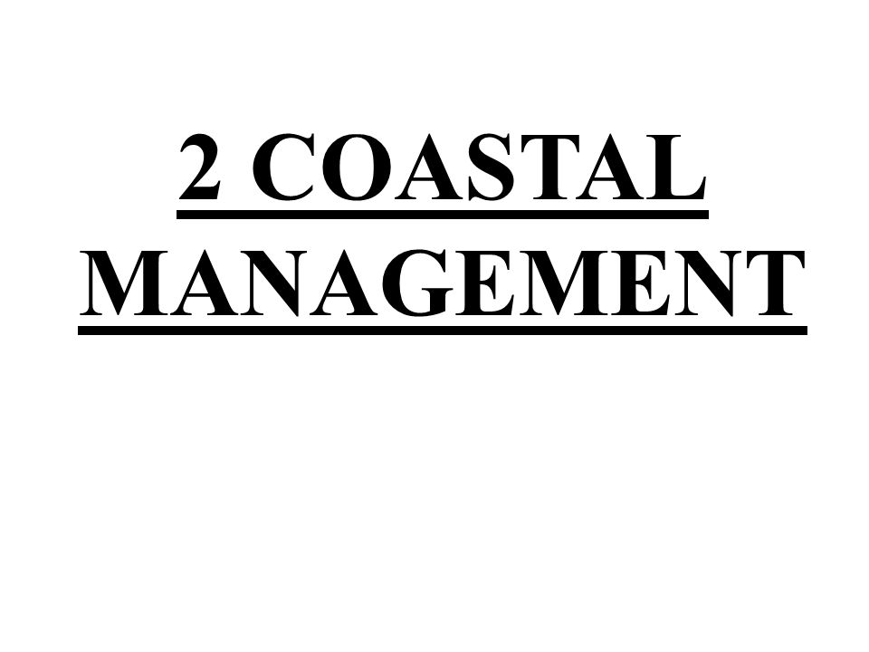 2 COASTAL MANAGEMENT