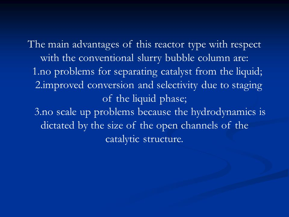 1.no problems for separating catalyst from the liquid;