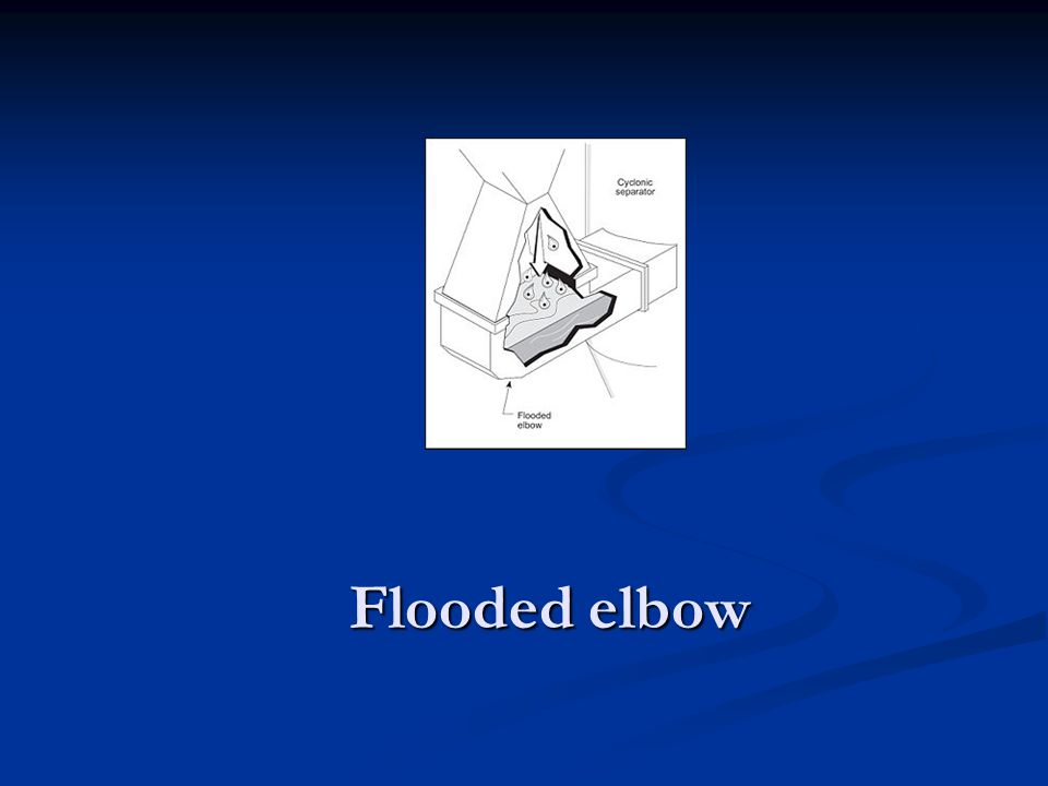 Flooded elbow