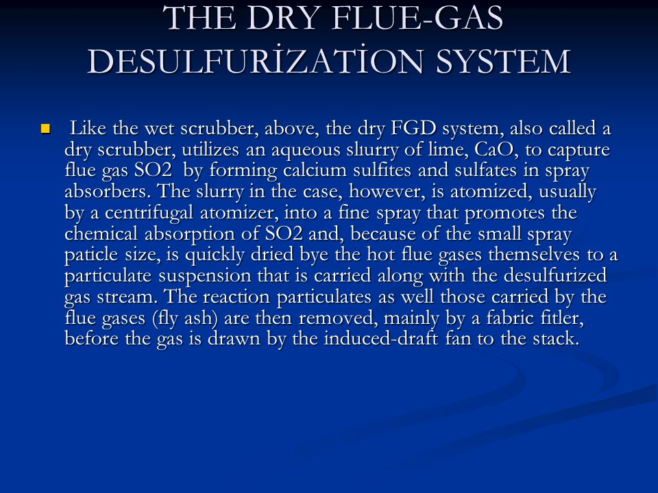 THE DRY FLUE-GAS DESULFURİZATİON SYSTEM