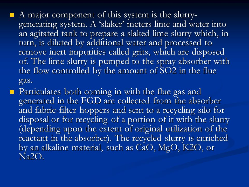 A major component of this system is the slurry-generating system