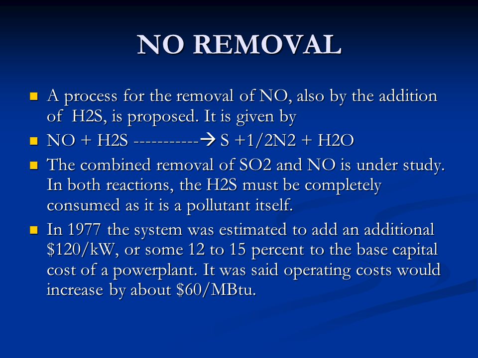 NO REMOVAL A process for the removal of NO, also by the addition of H2S, is proposed. It is given by.