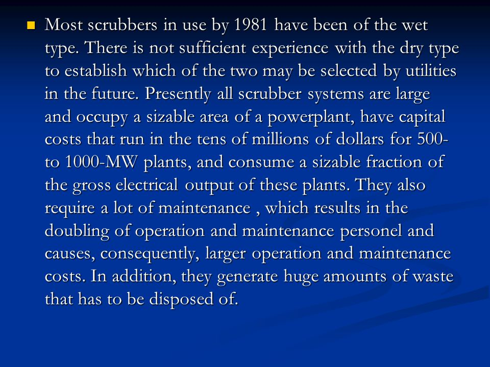 Most scrubbers in use by 1981 have been of the wet type