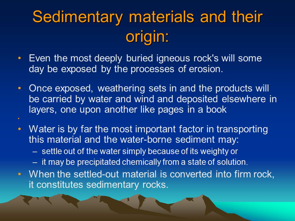 Sedimentary materials and their origin: