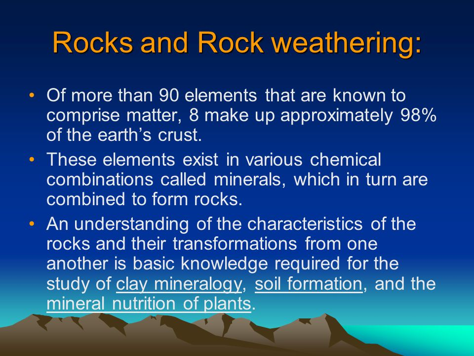Rocks and Rock weathering: