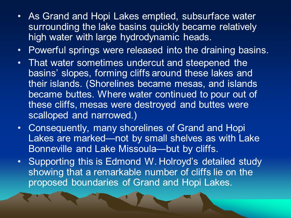 As Grand and Hopi Lakes emptied, subsurface water surrounding the lake basins quickly became relatively high water with large hydrodynamic heads.
