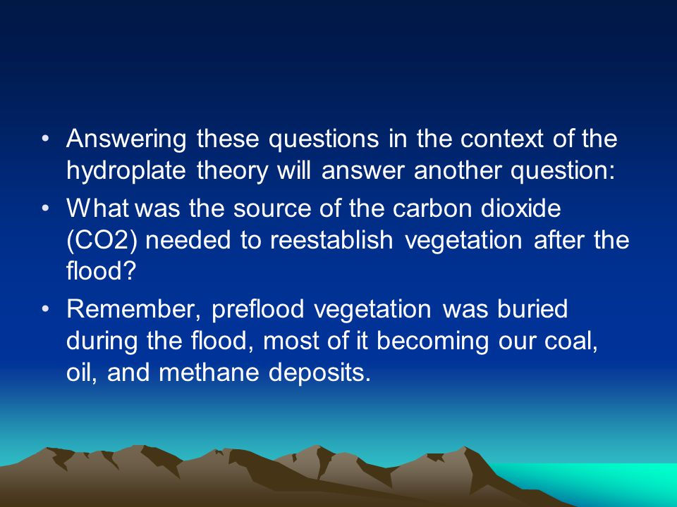 Answering these questions in the context of the hydroplate theory will answer another question: