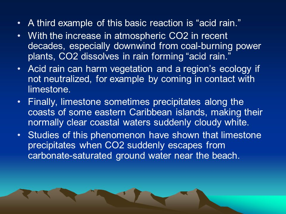 A third example of this basic reaction is acid rain.