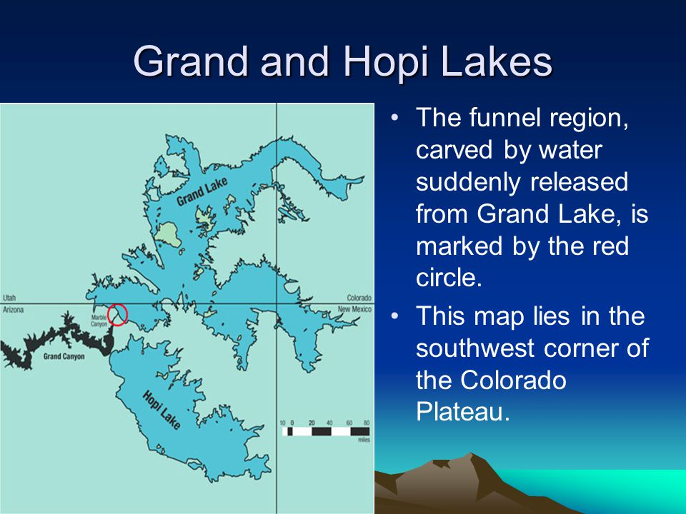 Grand and Hopi Lakes The funnel region, carved by water suddenly released from Grand Lake, is marked by the red circle.