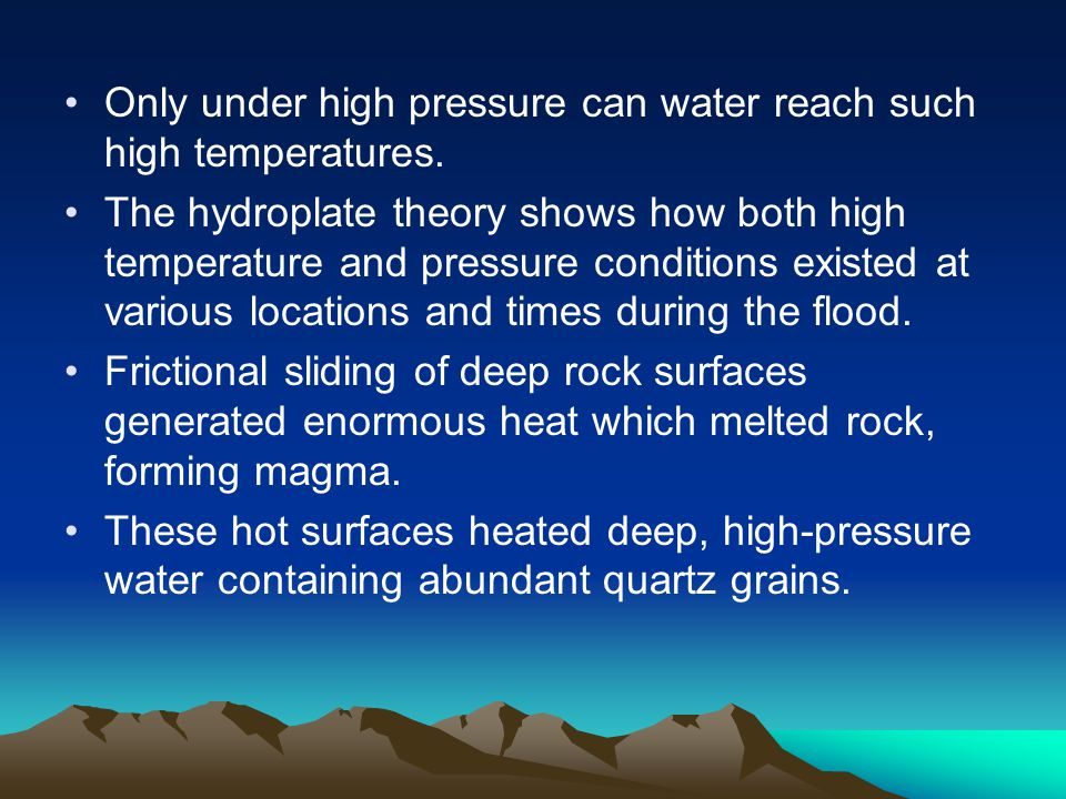 Only under high pressure can water reach such high temperatures.
