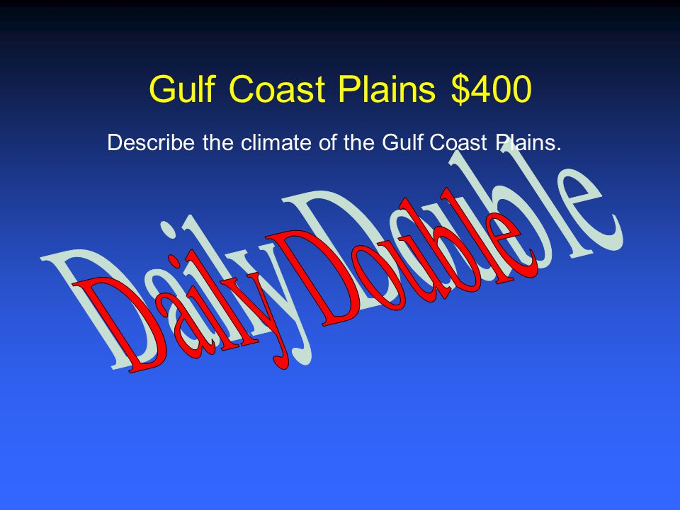 Describe the climate of the Gulf Coast Plains.