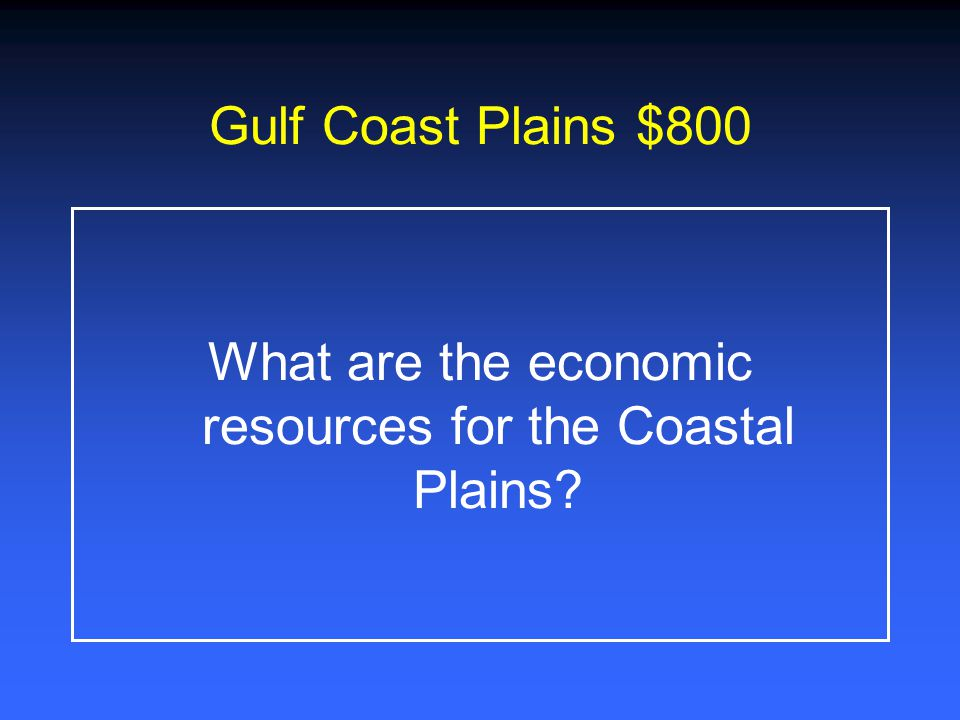 What are the economic resources for the Coastal Plains