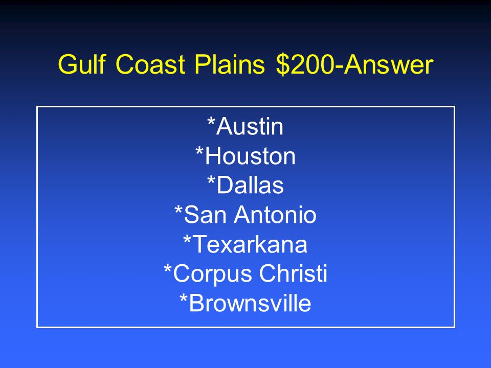 Gulf Coast Plains $200-Answer