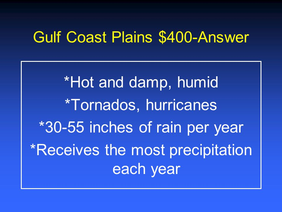 Gulf Coast Plains $400-Answer