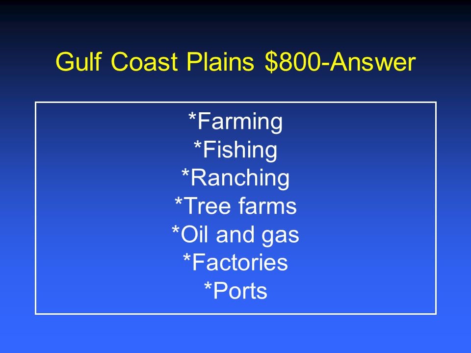 Gulf Coast Plains $800-Answer
