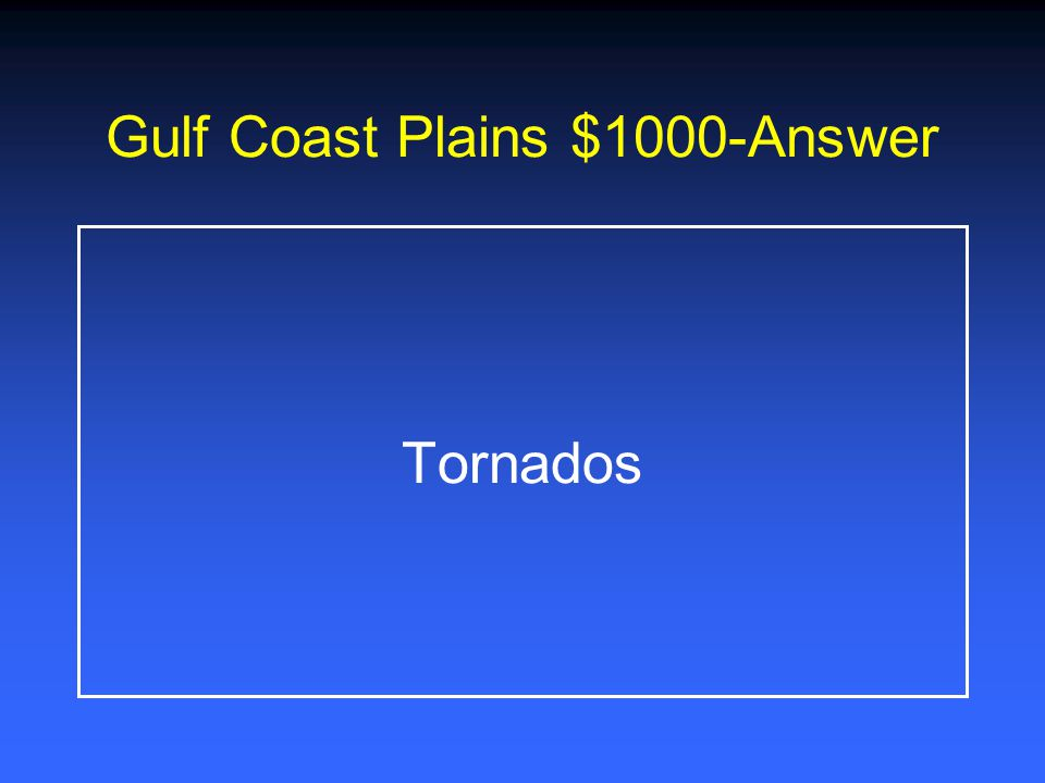 Gulf Coast Plains $1000-Answer