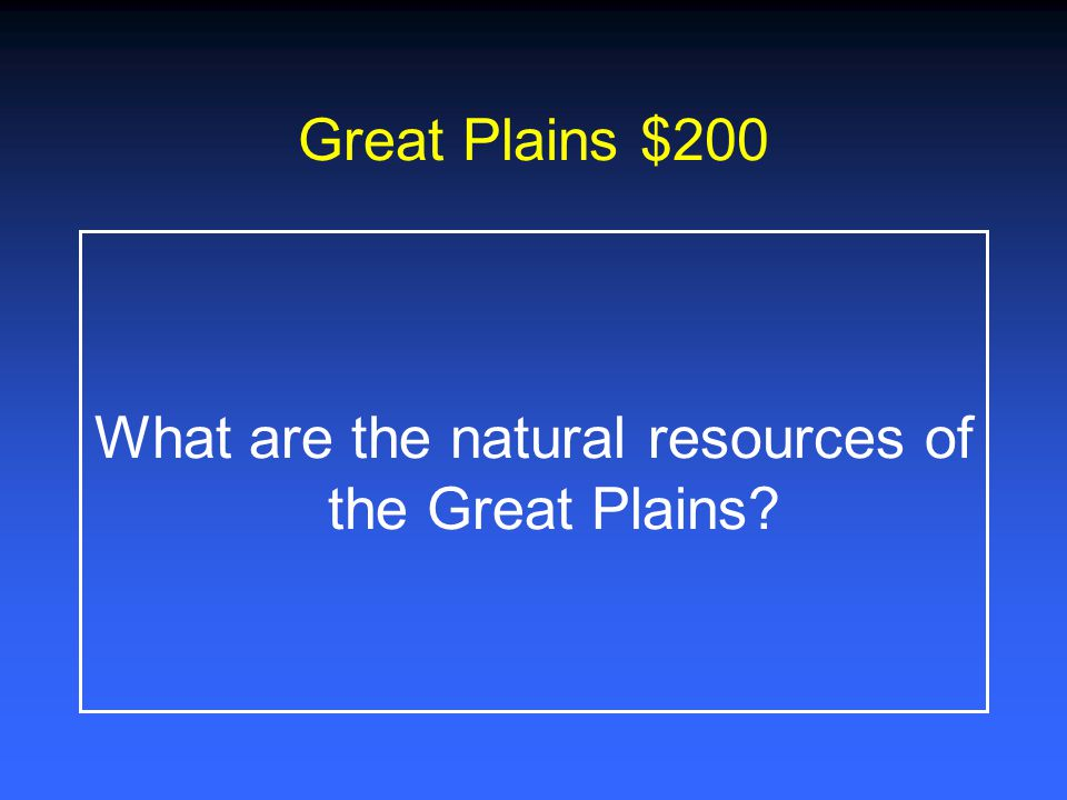What are the natural resources of the Great Plains