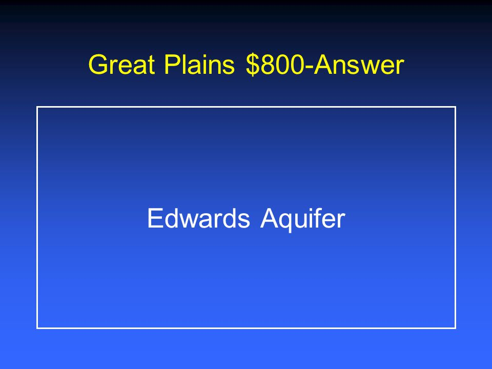 Great Plains $800-Answer Edwards Aquifer