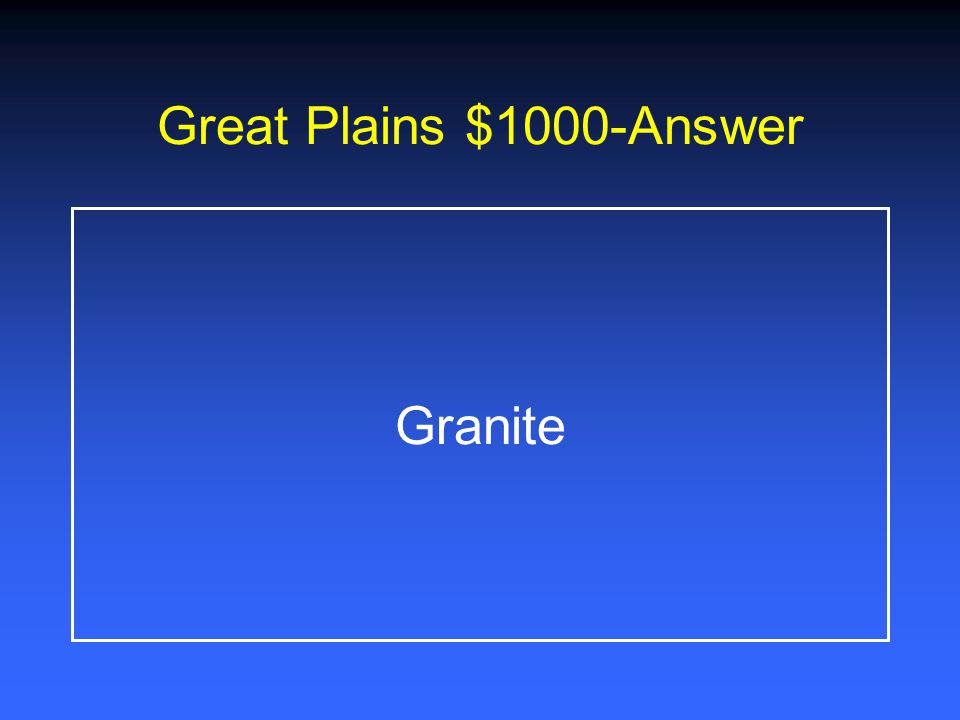 Great Plains $1000-Answer Granite