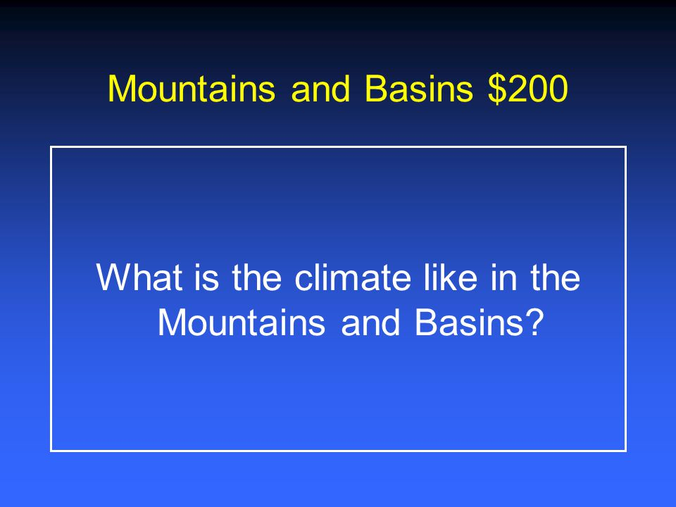What is the climate like in the Mountains and Basins