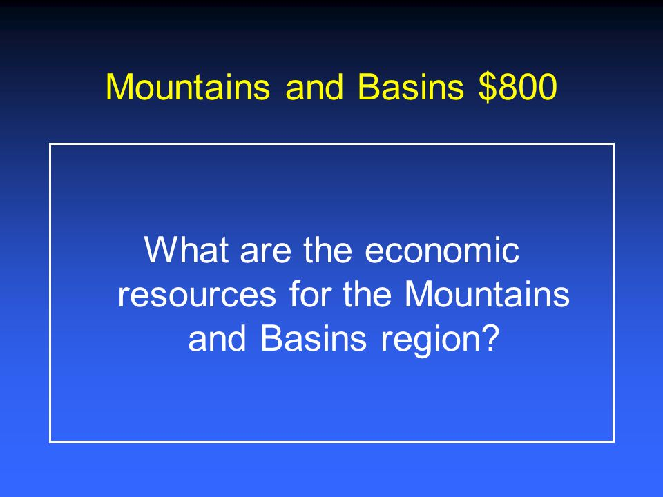 What are the economic resources for the Mountains and Basins region