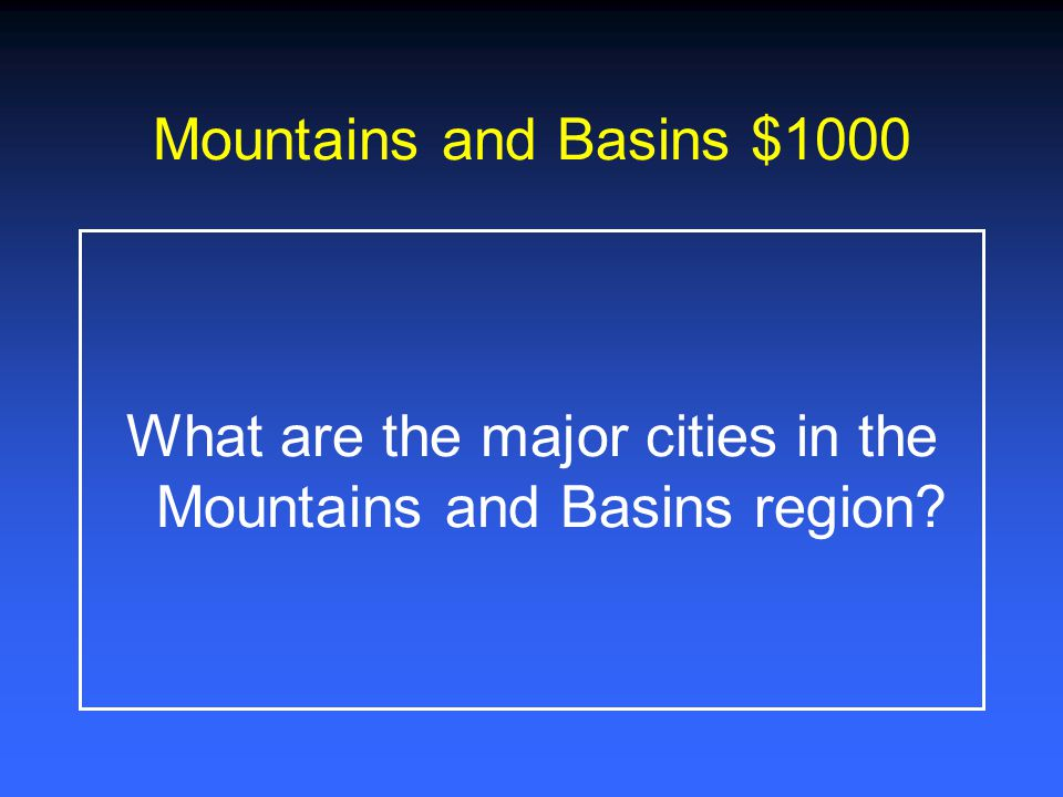 What are the major cities in the Mountains and Basins region
