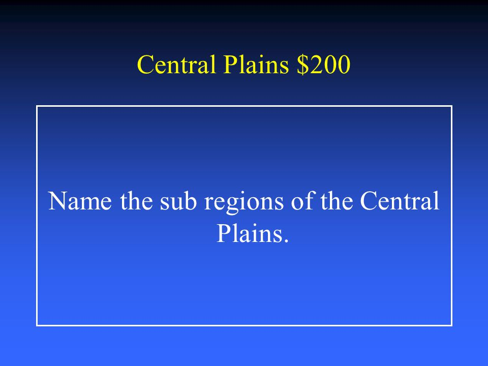 Name the sub regions of the Central Plains.