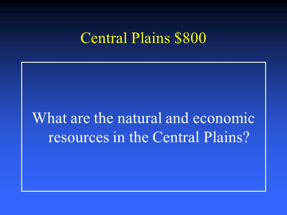 What are the natural and economic resources in the Central Plains