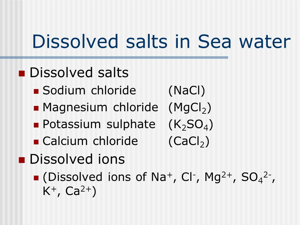 Dissolved salts in Sea water