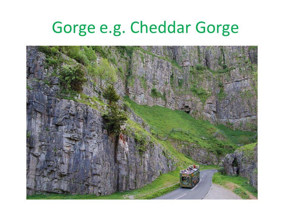Gorge e.g. Cheddar Gorge