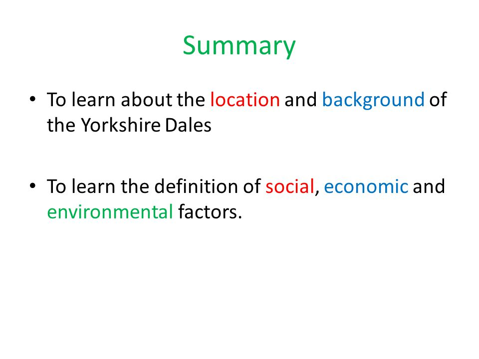 Summary To learn about the location and background of the Yorkshire Dales.