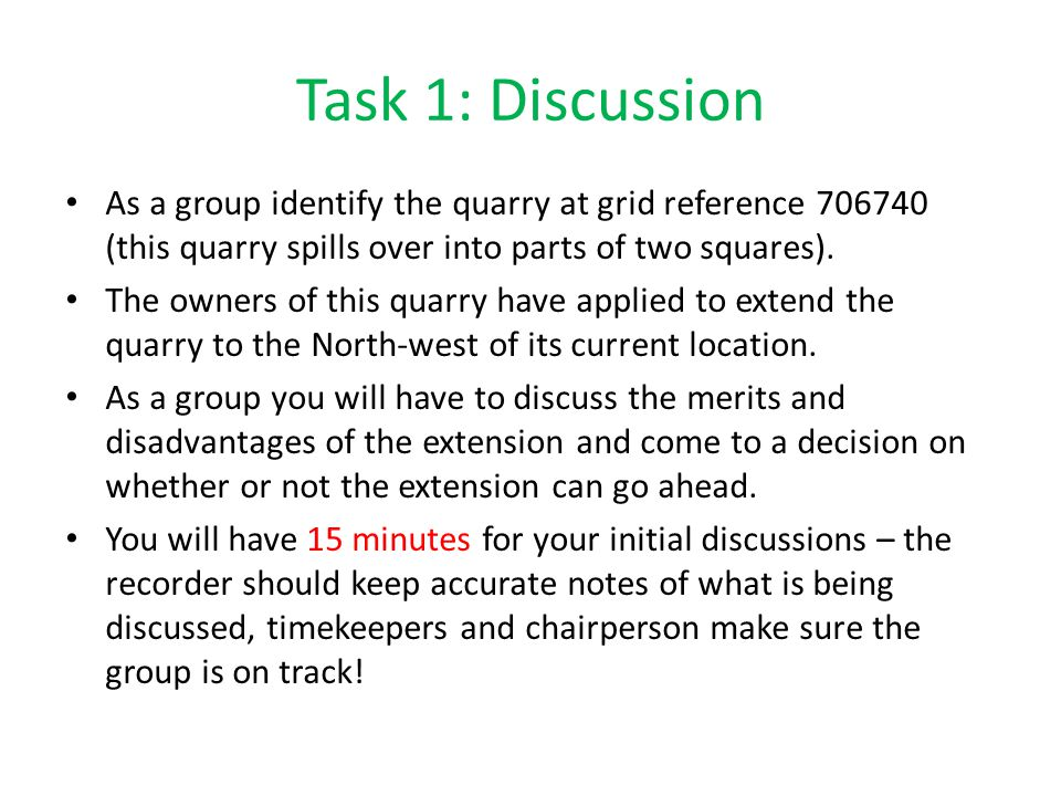 Task 1: Discussion As a group identify the quarry at grid reference 706740 (this quarry spills over into parts of two squares).