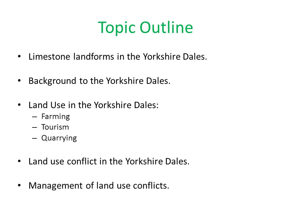 Topic Outline Limestone landforms in the Yorkshire Dales.