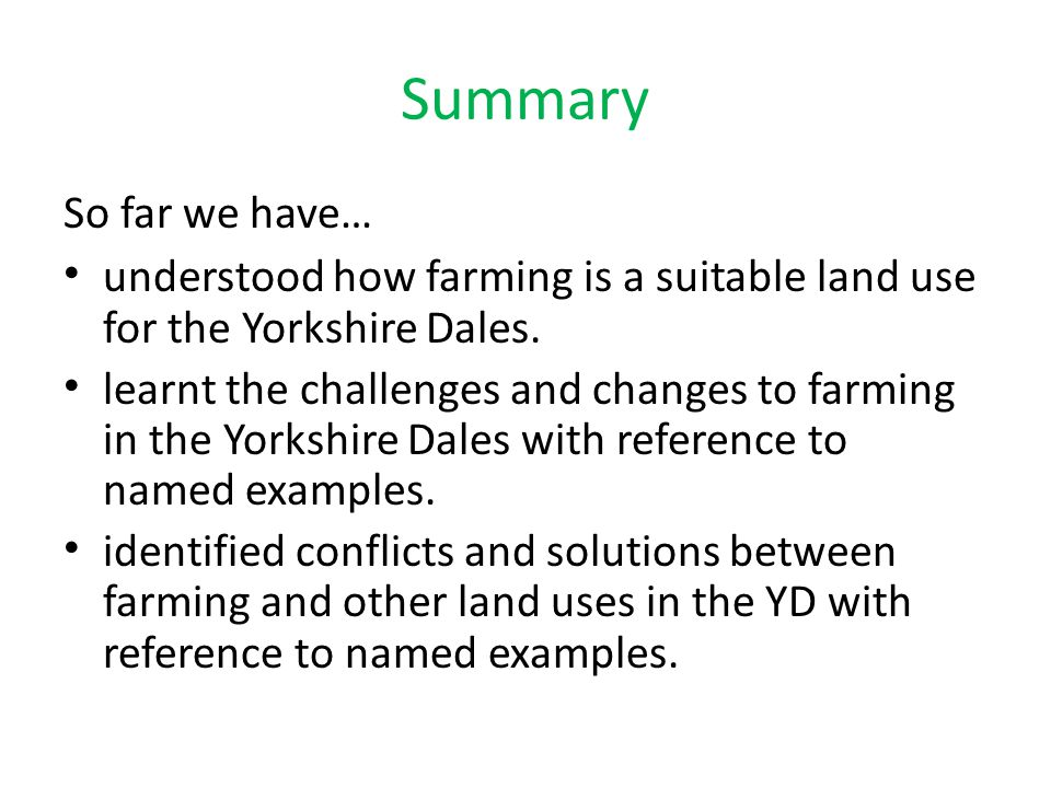 Summary So far we have… understood how farming is a suitable land use for the Yorkshire Dales.