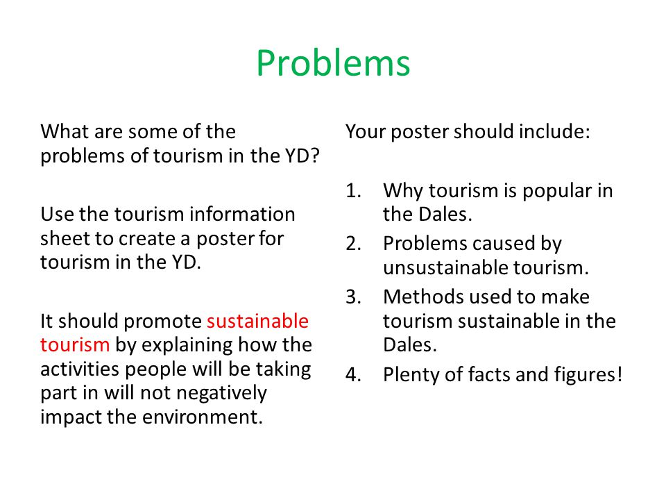 Problems What are some of the problems of tourism in the YD