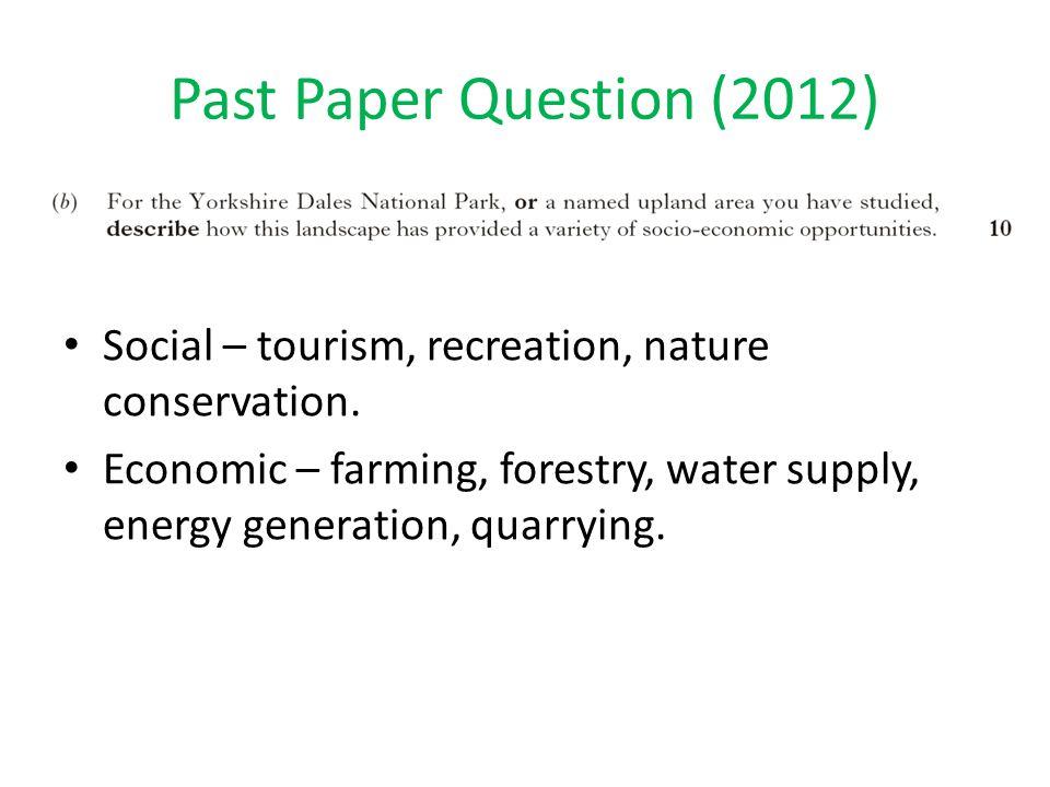 Past Paper Question (2012) Social – tourism, recreation, nature conservation.