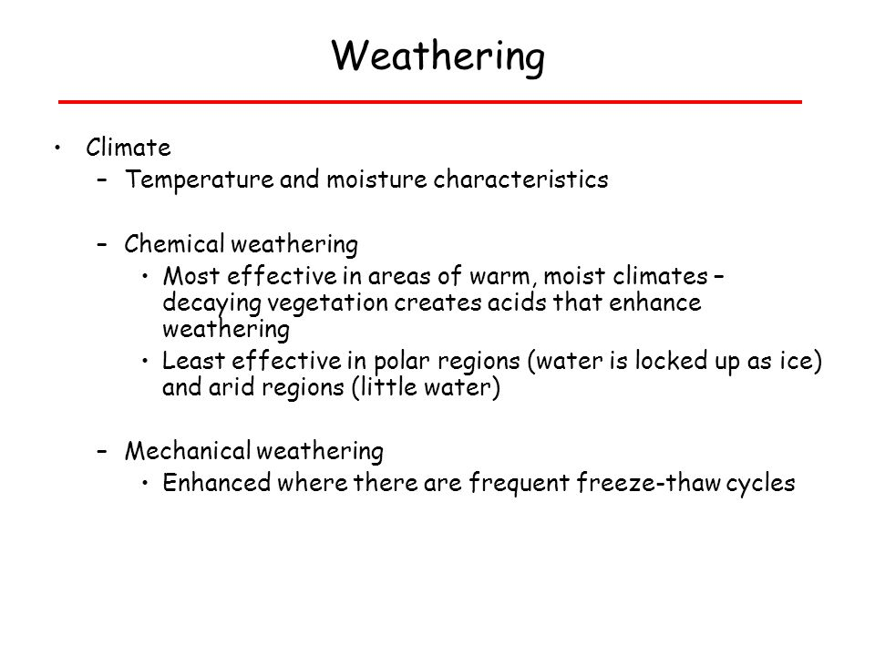Rates of weathering Weathering Climate