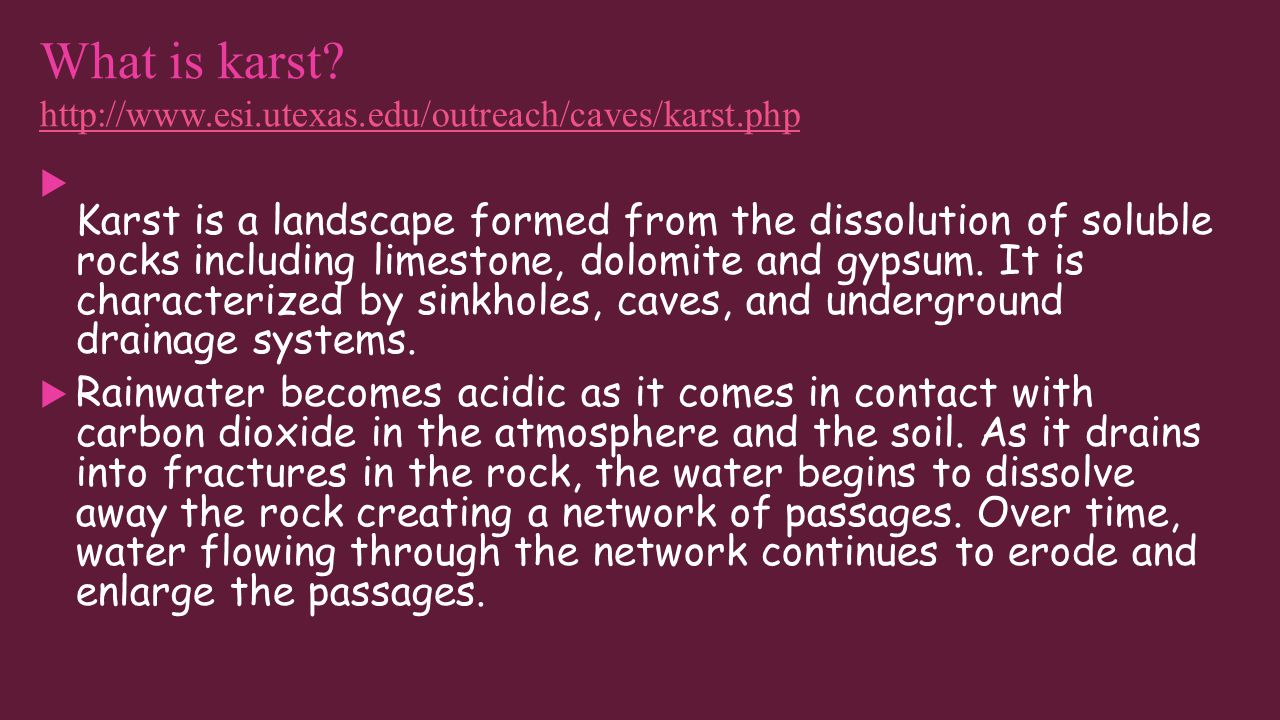 What is karst http://www.esi.utexas.edu/outreach/caves/karst.php