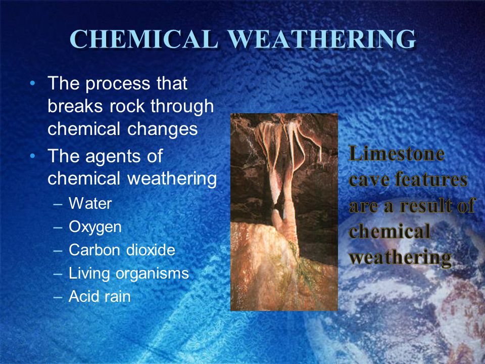 CHEMICAL WEATHERING The process that breaks rock through chemical changes. The agents of chemical weathering.