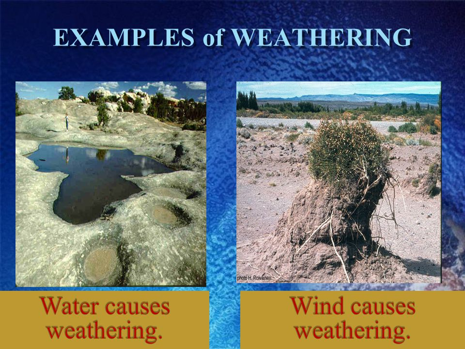 EXAMPLES of WEATHERING