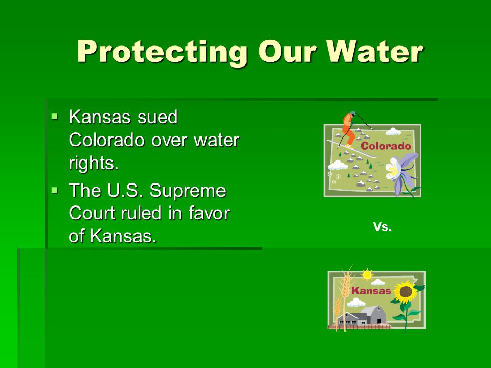 Protecting Our Water Kansas sued Colorado over water rights.