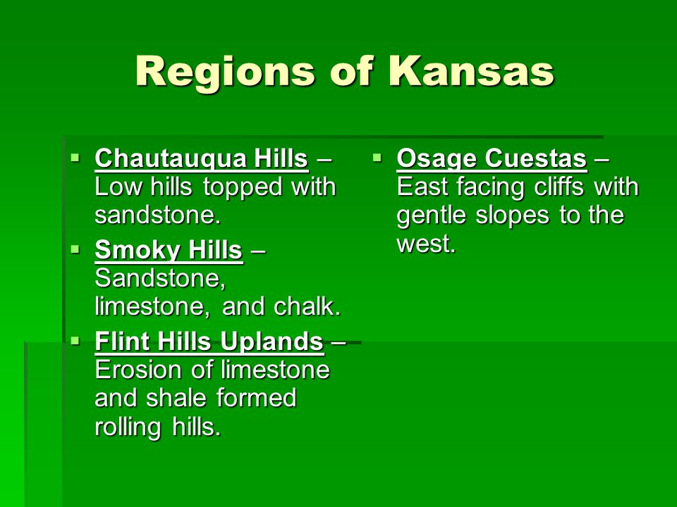 Regions of Kansas Chautauqua Hills – Low hills topped with sandstone.