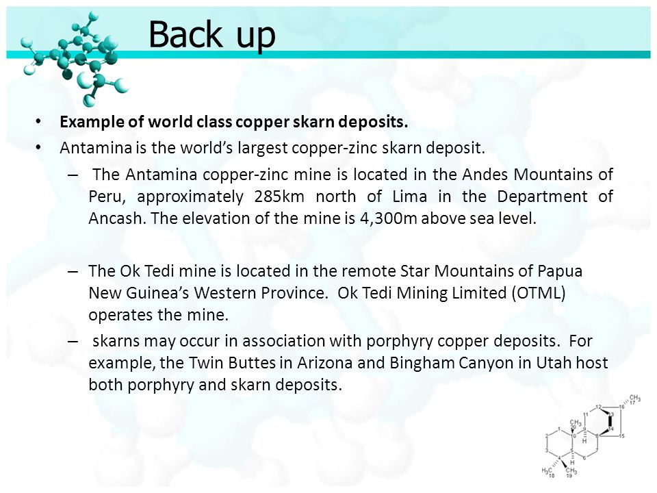 Back up Example of world class copper skarn deposits.