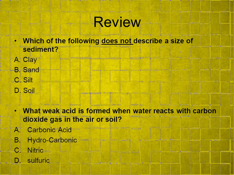 Review Which of the following does not describe a size of sediment