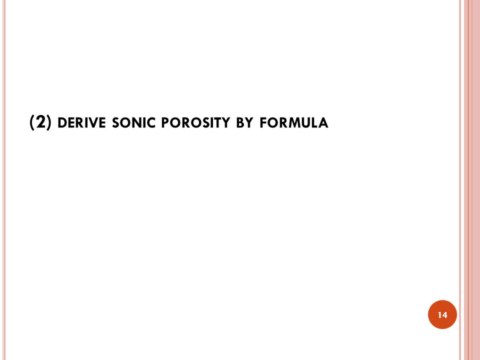 (2) derive sonic porosity by formula