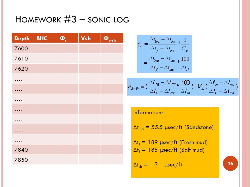 Homework #3 – sonic log Depth BHC Фs Vsh Фs-sh 7600 7610 7620 …. 7840