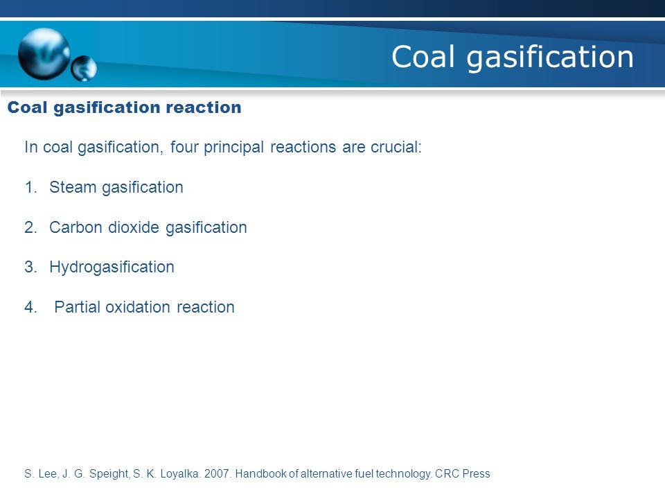 Coal gasification Coal gasification reaction